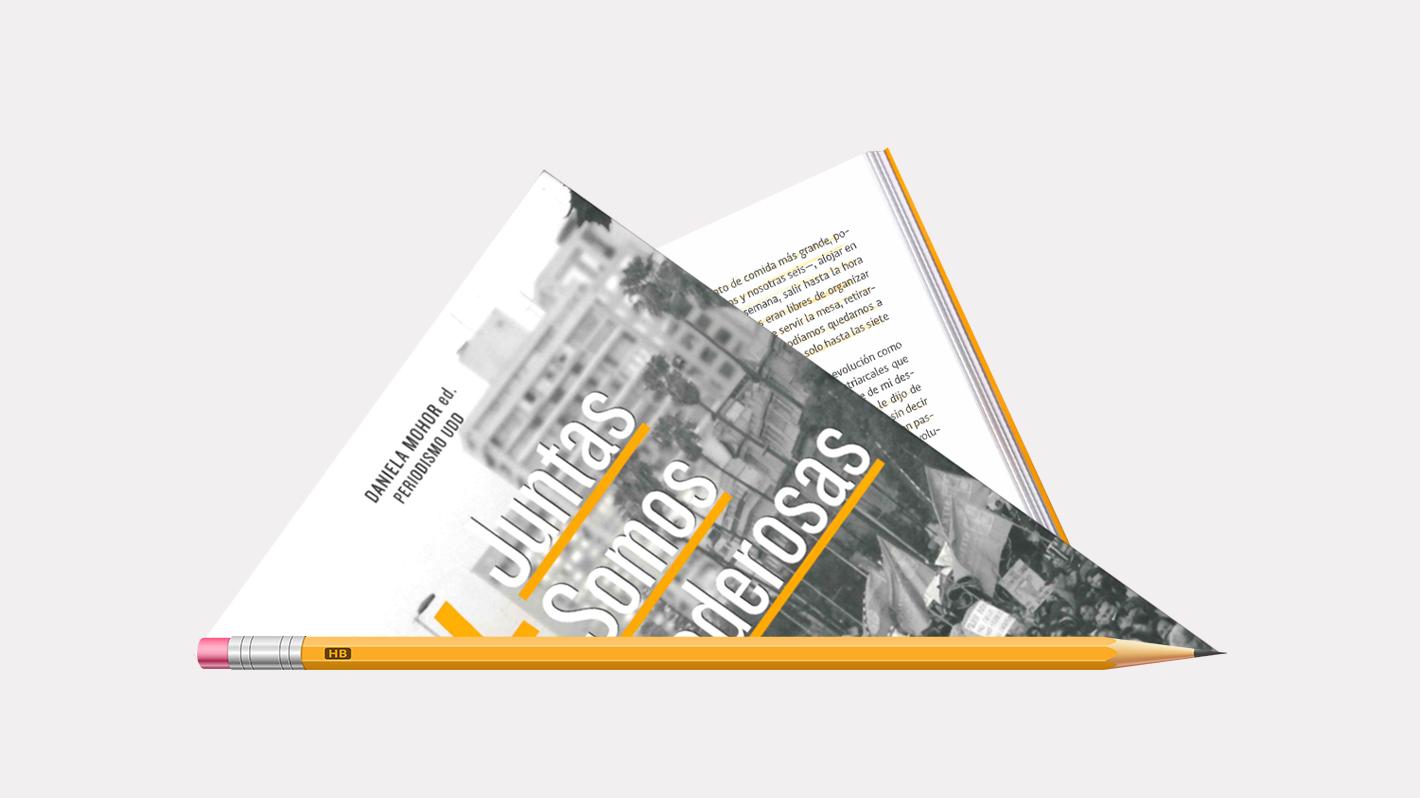 """Diez testimonios de """"Juntas somos poderosas"""", el libro que revive el paso de la cuarta ola feminista"""