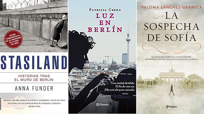 Cinco libros sobre la caída del muro de Berlín o ambientados en ese histórico hecho que están en Chile