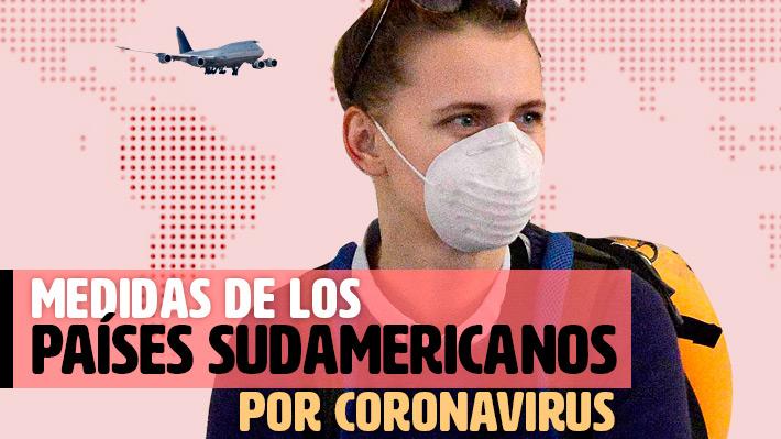 Las medidas que han tomado los países sudamericanos para frenar el coronavirus